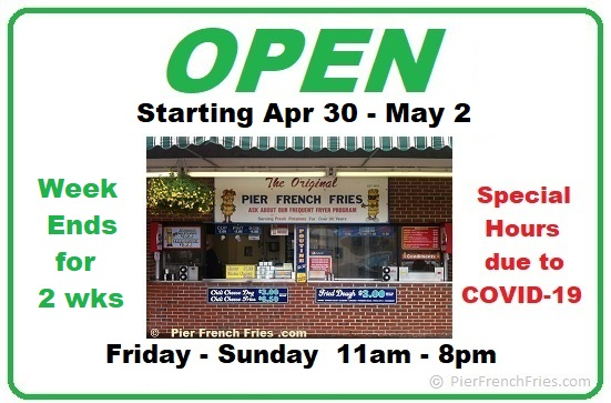 Starting April 30, Pier French Fries is OPEN only for Weekends